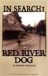 <br />In Search of Red River Dog